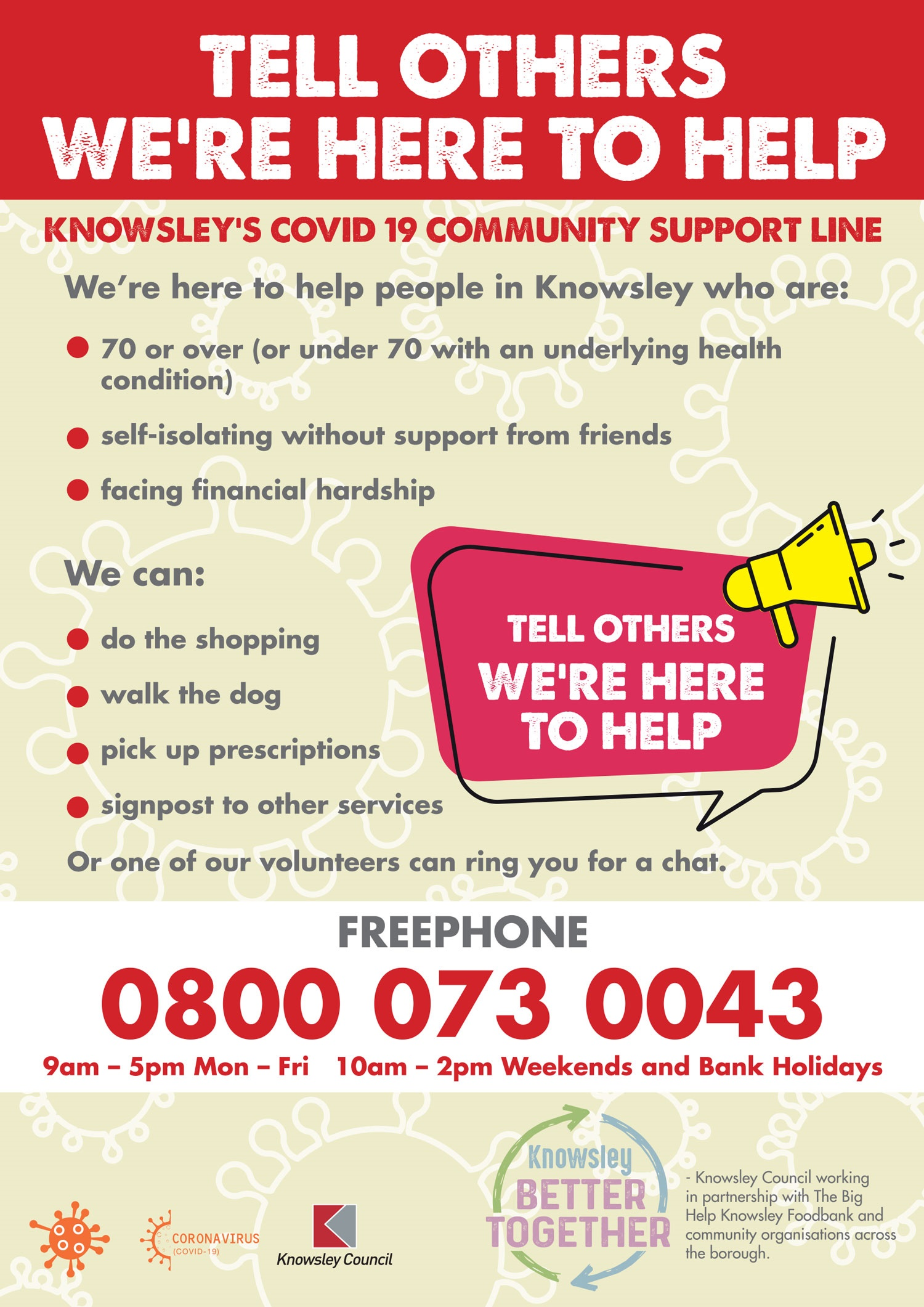 Poster displaying the support available to people in Knowsley who are 70 years of age and older, but also for people who are younger that have underlying long-term health issues.  Help offered for shopping, dog walking, prescritpion pick-up